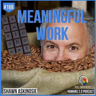 168: Shawn Askinosie | Quest To Do Meaningful Work