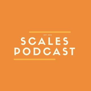 Scales Podcast