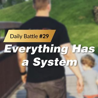 Daily Battle #29: Everything has a System