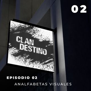 EP 2 - Analfabetas Visuales