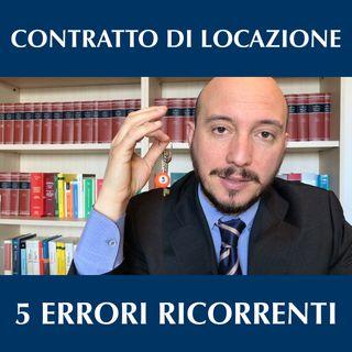 Contratto di locazione: 5 errori ricorrenti