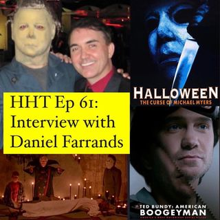 "Ep 61: Interview w/Daniel Farrands, ""Halloween 6"" Writer & ""Ted Bundy: American Boogeyman"" Writer/Director"