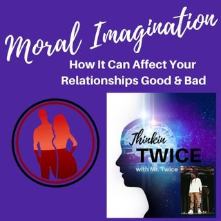 Moral Imagination with Mr. Twice