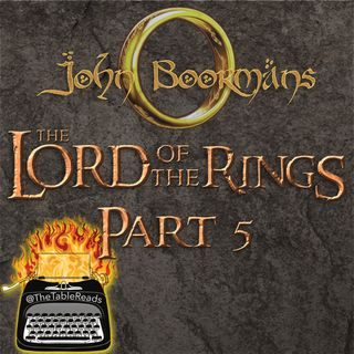 104 - John Boorman's Lord of the Rings, Part 5
