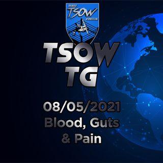 TSOW TG 07/05/21 - Blood, Guts and pain!