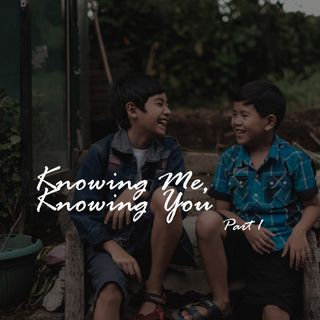 Knowing Me, Knowing You (Part 1) - Pr Andy Yeoh