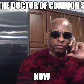 The Doctor Of Common Sense Show (8-18-21)