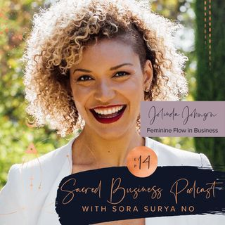 Ep 14: Feminine Flow in Biz with Jolinda Johnson