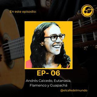 Andrés Caicedo, Eutanasia, Flamenco y Guapachá