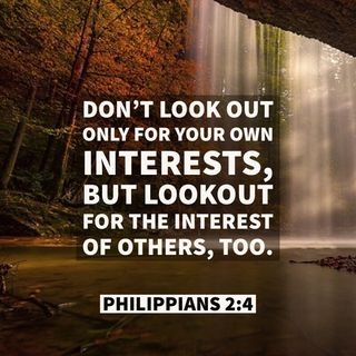 God's 12 Blessings of by Looking Out Not Only for Your Interests, BUT Also for the Others Interests