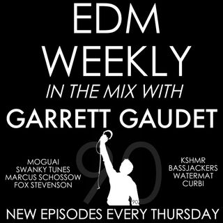 EDM Weekly Episode 90