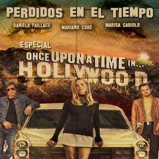 """Perdidos en el Tiempo  """"Once Upon A Time In Hollywood"""""""