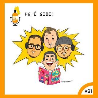 HQ é Gibi ! -  Part.Especial - Bruno Venâncio #31