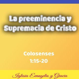 La preeminencia y supremacía de Cristo