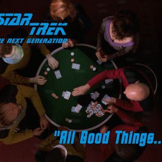 "Season 4, Episode 4 ""All Good Things..."" (TNG) with David R. George III"