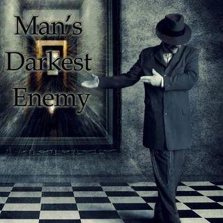 Man's Darkest Enemy