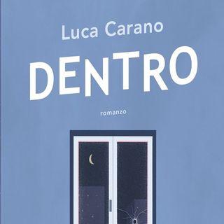 Luca Carano: il romanzo dell'omonima audioserie, la fiction in formato podcast realizzata durante la pandemia, un grande successo Spotify