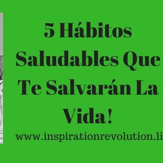 5 Hábitos Saludables Que Te Salvarán La Vida