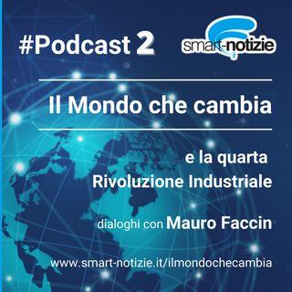 2. Il Mondo che cambia e la Quarta rivoluzione industriale - Episodio 2