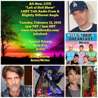 Left of Str8 Show 2019 Episode 12: Special Guests Greg Fox and Craig Hurley