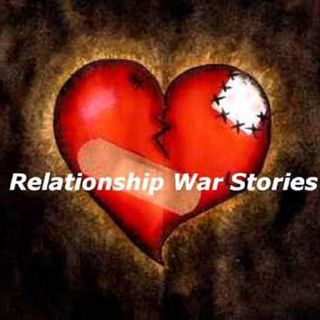 Relationship War Stories
