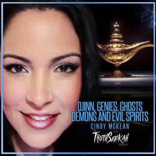 Cindy Mckean | Djinn, Genies, Ghosts, Demons and Evil Spirits