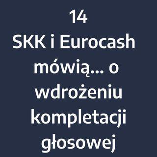 Odcinek 14 – SKK i Eurocash  mówią... o wdrożeniu kompletacji głosowej