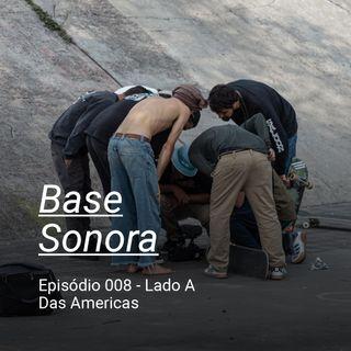 Base Sonora 008 - Das Americas - Lado A