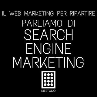 Il Search Engine Marketing, comprendere come funziona e come utilizzarlo.