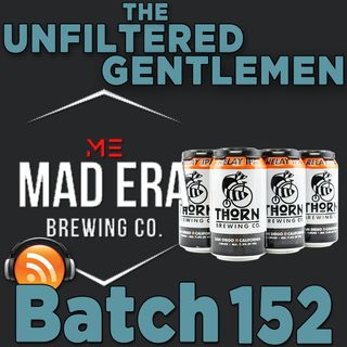 Batch152: Thorn Brewing Relay IPA & Mad Era Brewing Test Batch