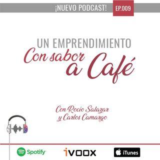 Ep9. Un emprendimiento con sabor a café con Rocío Salazar y Carlos Camargo
