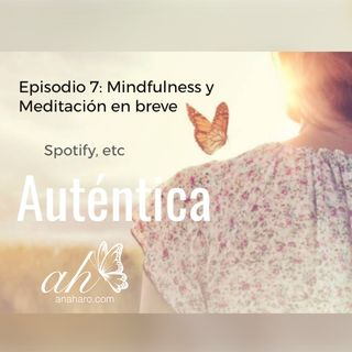 Episodio 7: Mindfulness y Meditación en breve