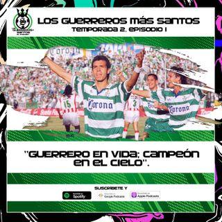 """2x01: """"Guerrero en Vida; Campeón en el Cielo"""