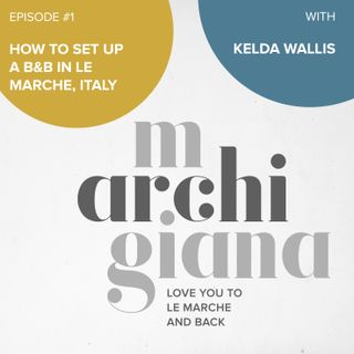 ep.1 | how to set up a b&b in le Marche, Italy with Kelda Wallis