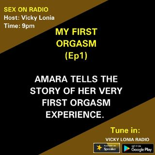 SEX ON RADIO - My First Orgasm (Ep1 by Amara)