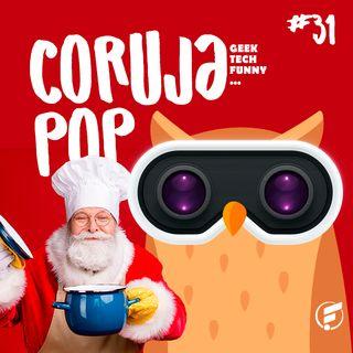 Coruja POP #31 É pavê ou pra comer? Delicias de final de ano!