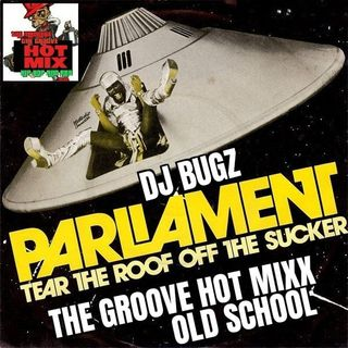 THE GROOVE HOT MIXX PODCAST RADIO OLD SCHOOL WIT DJ BUGZ TEAR THE ROOF OF THE SUCKER