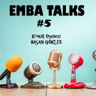 EMBA Talks #5 - Hasan Gokler
