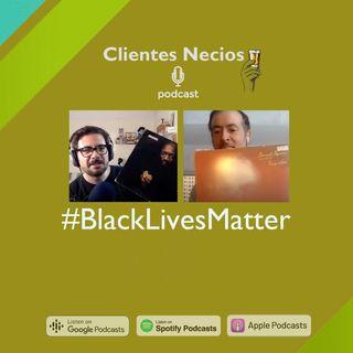 Black Lives Matter - Clientes Necios