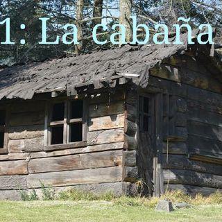 E1: La Cabaña