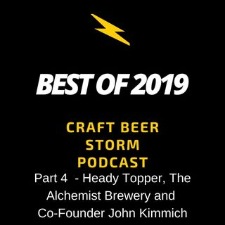 Best of 2019 Part 4 – Heady Topper, The Alchemist Brewery and Co-Founder John Kimmich