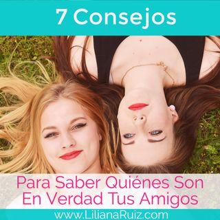 7 CONSEJOS PARA SABER QUIÉNES SON EN VERDAD TUS AMIGOS
