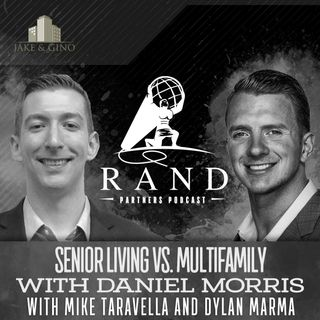 RPP - Senior Living vs. Multifamily with Daniel Morris