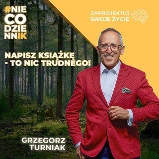 #NIECODZIENNIK-jak napisać książkę-Grzegorz Turniak