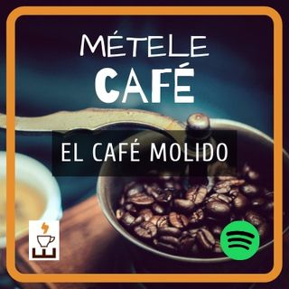 Episodio 1 - El café molido