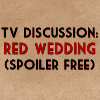 Game of Thrones: The Red Wedding (spoiler free)