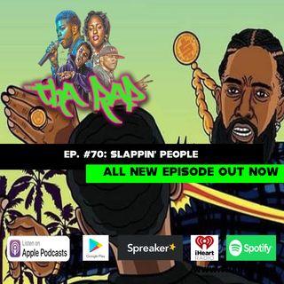 Slappin People - Episode 70
