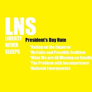 President's Day Hate 02/18/19 Vol. 6-- #32