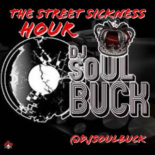 Dj SoulBuck: The Street Sickness Hour