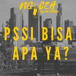 Episode 8 (PSSI BISA APA?)